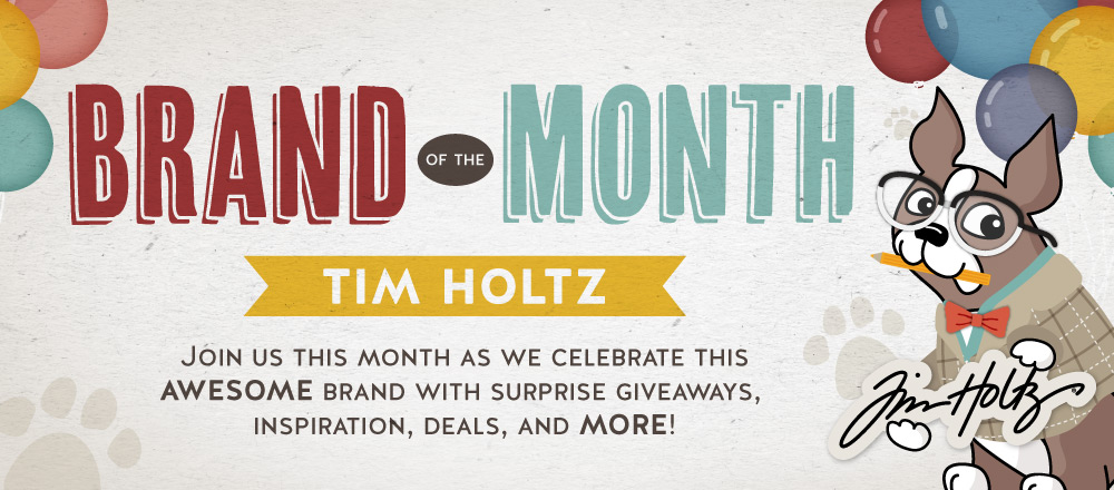 Tim Holtz Brand of the Month