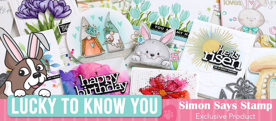 Simon Says Stamp Exclusive Lucky to Know You Collection