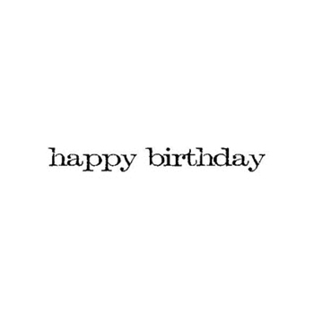Tim Holtz Rubber Stamp HAPPY BIRTHDAY Stampers Anonymous E4-2144*