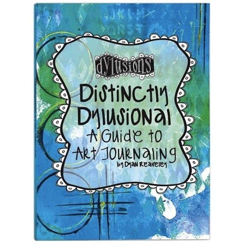 Ranger Dylusions DISTINCTLY DYLUSIONAL A Guide To Art Journaling Book DYA45113 * Preview Image