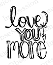 Impression Obsession Cling Stamp LOVE YOU MORE B19052 Preview Image