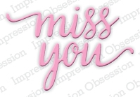 Impression Obsession Steel Dies MISS YOU Set DIE384 E Preview Image