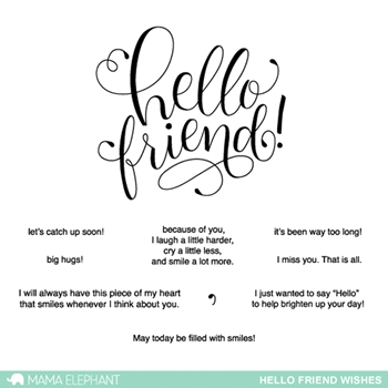 Mama Elephant Clear Stamps HELLO FRIEND WISHES*