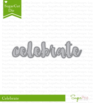 SugarPea Designs CELEBRATE SugarCuts Dies SPD00018* Preview Image