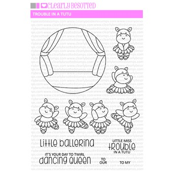 Clearly Besotted TROUBLE IN A TUTU Clear Stamp Set *