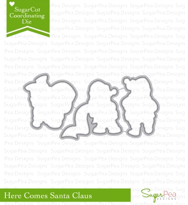 SugarPea Designs HERE COMES SANTA CLAUS SugarCuts Dies SPD00164* Preview Image