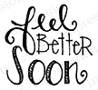 Impression Obsession Cling Stamp FEEL BETTER SOON B19331 Preview Image