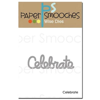 Paper Smooches CELEBRATE WORD Wise Die FBD367