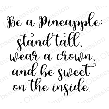 Impression Obsession Cling Stamp BE A PINEAPPLE E17217*