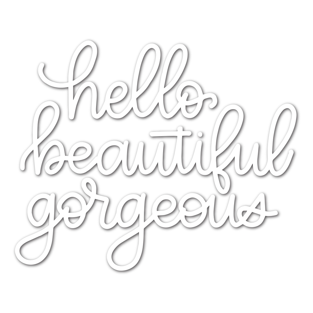 Simon Says Stamp HELLO BEAUTIFUL GORGEOUS Wafer Dies sssd111784 Friends zoom image