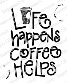 Impression Obsession Cling Stamp COFFEE HELPS E21008 Preview Image