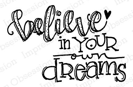 Impression Obsession Cling Stamp BELIEVE IN YOUR DREAMS D19693* zoom image