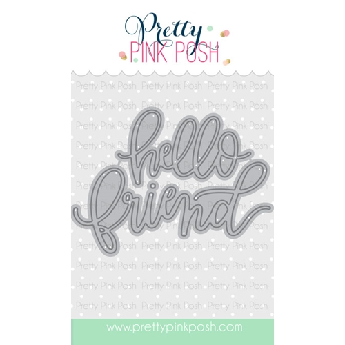 Pretty Pink Posh HELLO FRIEND SCRIPT DIE Set Preview Image