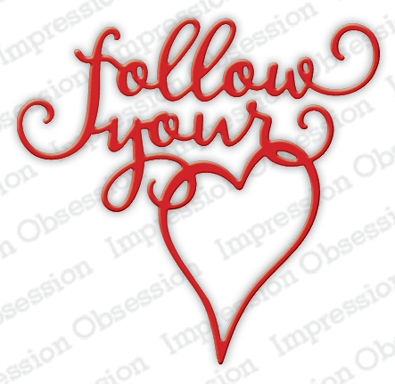 Impression Obsession Steel Dies FOLLOW YOUR HEART DIE611-J* Preview Image