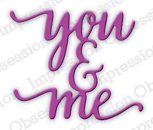 Impression Obsession Steel Dies YOU AND ME DIE613-B* Preview Image