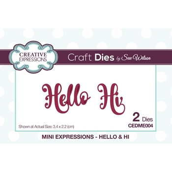 Creative Expressions HELLO and HI Sue Wilson Mini Expressions Die Set cedme004