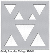 My Favorite Things BASIC SHAPES TRIANGLES Mixable Stencil MFT ST104