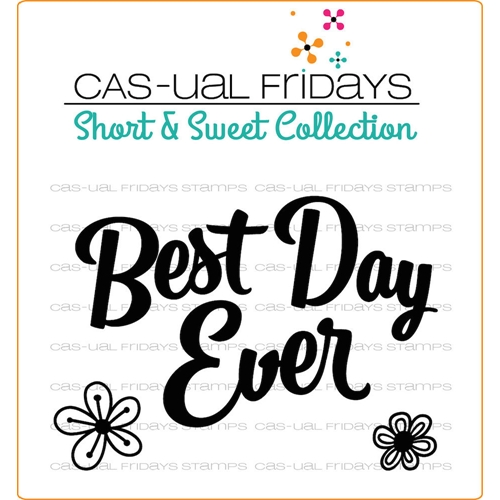CAS-ual Fridays Best Day Ever Clear Stamp