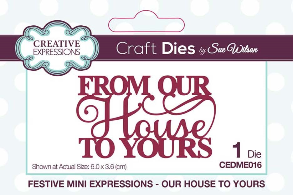 Creative Expressions OUR HOUSE TO YOURS Sue Wilson Festive Mini Expressions Die cedme016 zoom image