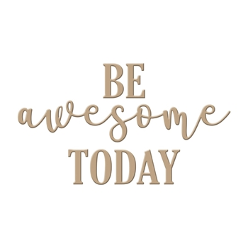 GLP-011 Spellbinders BE AWESOME TODAY Glimmer Hot Foil Plate*