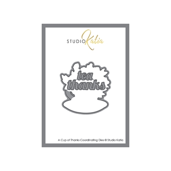 Studio Katia A CUP OF THANKS Coordinating Dies stk092