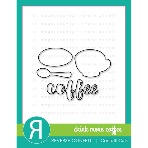 Reverse Confetti Cuts DRINK MORE COFFEE Dies  Preview Image