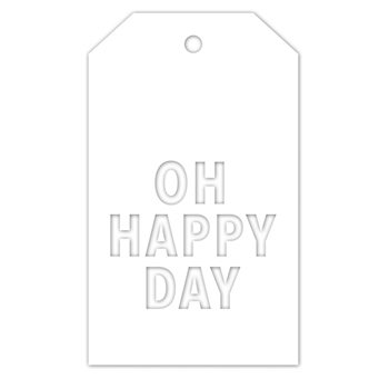 CZ Design OH HAPPY DAY TAG Wafer Die czd45 You Are Loved