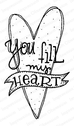 Impression Obsession Cling Stamp FILL MY HEART D19896* Preview Image