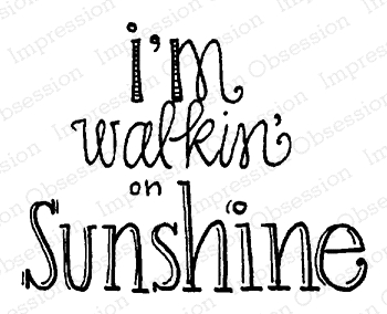 Impression Obsession Cling Stamp WALKING ON SUNSHINE D19975