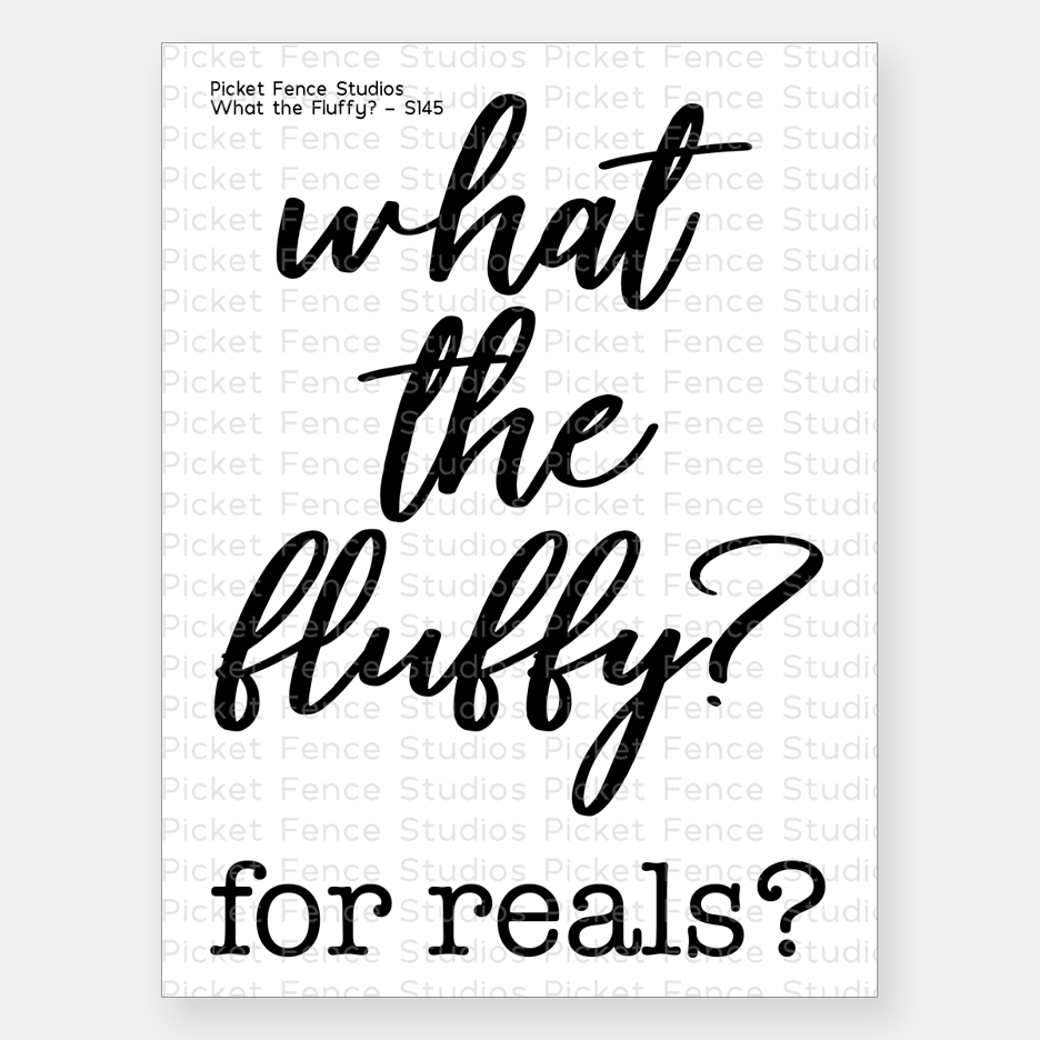 Picket Fence Studios WHAT THE FLUFFY Clear Stamp Set s145 zoom image