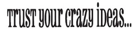 Tim Holtz Rubber Stamp CRAZY IDEAS Trust Your G3-1074 * zoom image