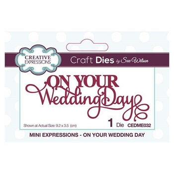 Creative Expressions ON YOUR WEDDING DAY Sue Wilson Mini Expressions Die Set cedme032