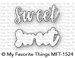 My Favorite Things SWEET Die-Namics MFT1524 Preview Image
