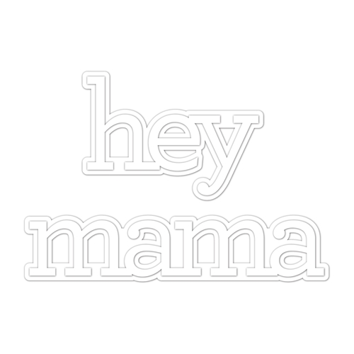 CZ Design Wafer Die HEY MAMA czd56 Celebrate You Preview Image