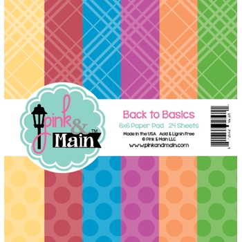 Pink and Main 6x6 BACK TO BASICS Paper Pad 025611