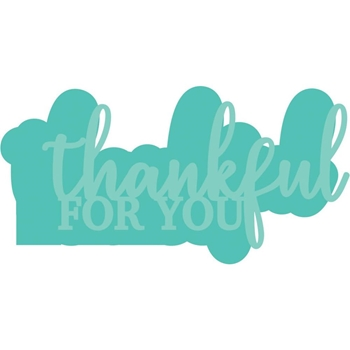 Kaisercraft THANKFUL FOR YOU Decorative DIY Dies DD3333