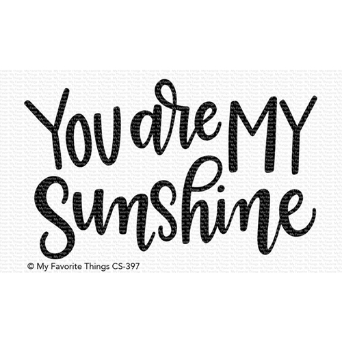 My Favorite Things YOU ARE MY SUNSHINE Clear Stamps CS397 Preview Image