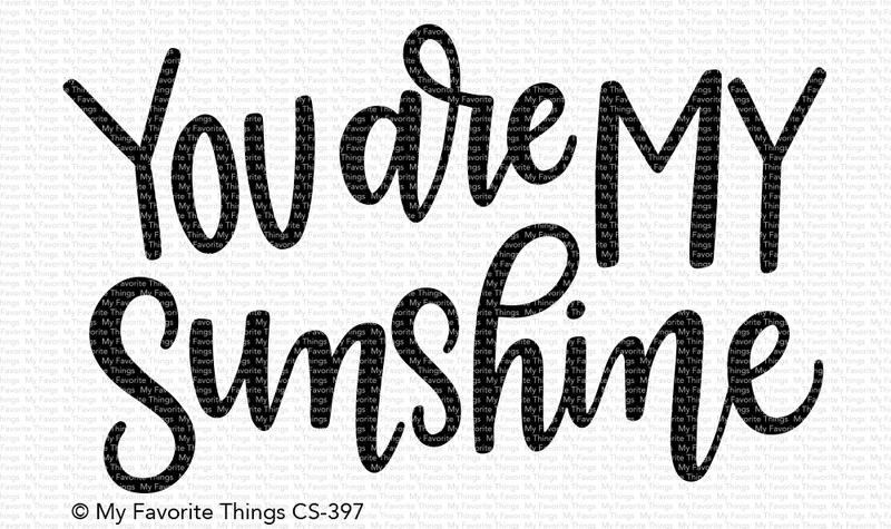 My Favorite Things YOU ARE MY SUNSHINE Clear Stamps CS397 zoom image