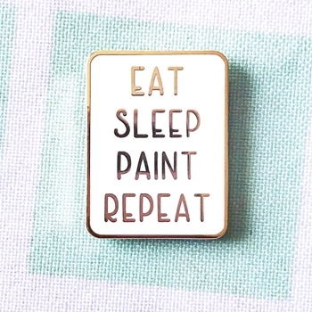 The Gray Muse EAT SLEEP PAINT REPEAT Enamel Pin tgm-j19-p21