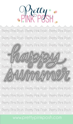 Pretty Pink Posh HAPPY SUMMER SCRIPT Die  zoom image