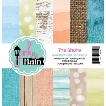 Pink and Main 6x6 THE SHORE Paper Pad 025628