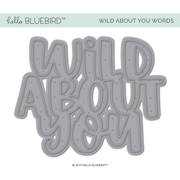 Hello Bluebird WILD ABOUT YOU Words Die Set hb2202
