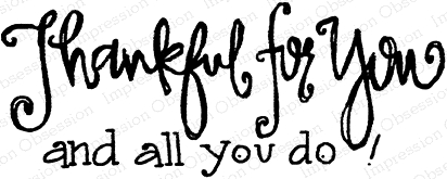 Impression Obsession Cling Stamp THANKFUL FOR YOU C21210 zoom image
