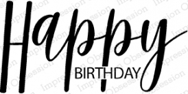 Impression Obsession Cling Stamp HAPPY BIRTHDAY 1 C14778