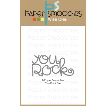 Paper Smooches YOU ROCK Wise Dies A2D448