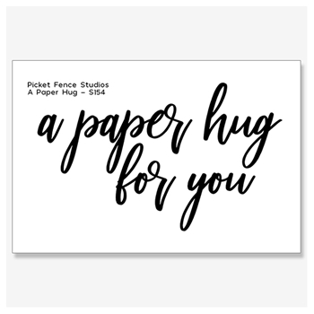 Picket Fence Studios A PAPER HUG Clear Stamp s154