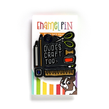 Simon Says Stamp DUDES CRAFT TOO Enamel Pin SSSpin11