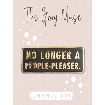 The Gray Muse NO LONGER A PEOPLE-PLEASER Enamel Pin tgm-m19-p20
