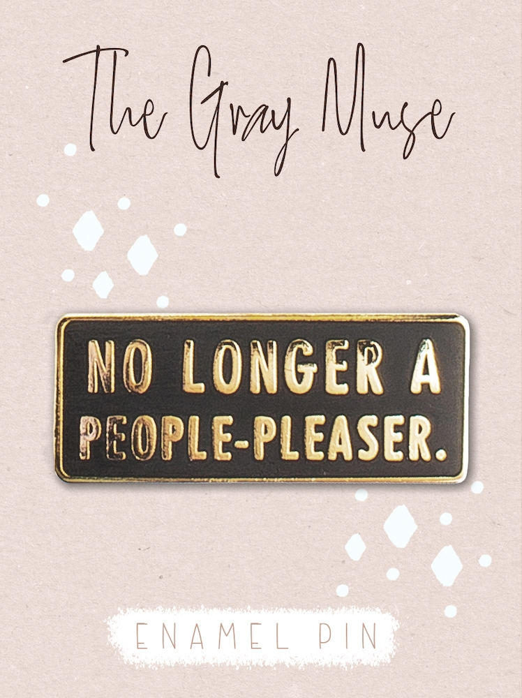 The Gray Muse NO LONGER A PEOPLE-PLEASER Enamel Pin tgm-m19-p20 zoom image