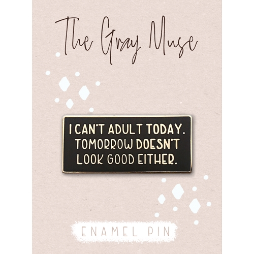 The Gray Muse CAN'T ADULT Enamel Pin tgm-a19-p58 Preview Image